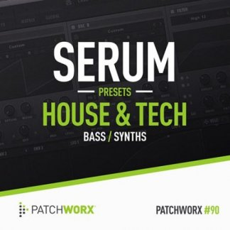 Patchworx 90 House and Tech Serum Presets