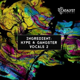 Catalyst Samples Ingredient Hype and Gangster Vocals 2