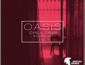 Spartan Sounds And Digital Felicity OASIS Chill Trap Soundkit Vol 2