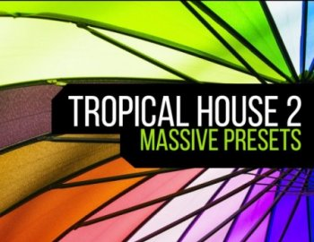 Surge Sounds Tropical House 2 For Massive