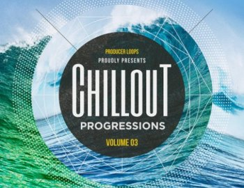 Producer Loops Chillout Progressions Vol.3