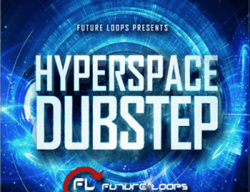 Future Loops Hyperspace Dubstep