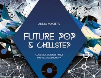 Audio Masters Future Pop And Chillstep
