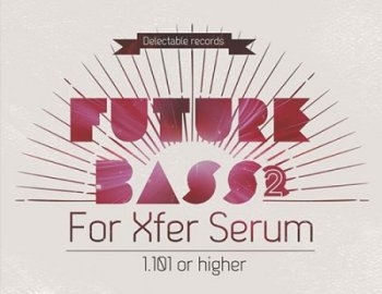 Delectable Records Future Bass For Serum Vol.2