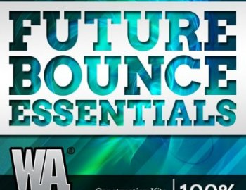 WA Production What About Future Bounce Essentials