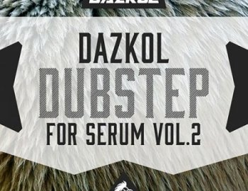 Angry Parrot DAZKOL Dubstep For Serum Vol 2
