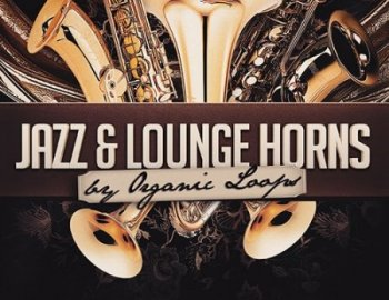 Organic Loops Jazz and Lounge Horns