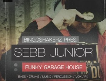 Bingoshakerz Sebb Junior Funky Garage House