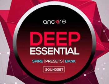 Ancore Sounds Deep Essential For Spire