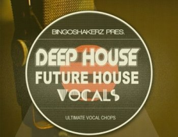 Bingoshakerz Future House and Deep House Vocals