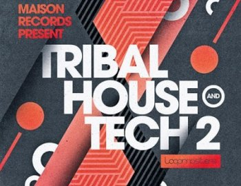 Loopmasters Maison Records Tribal House and Tech 2