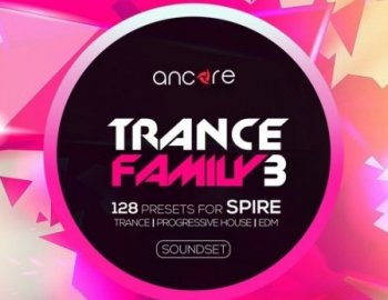 Ancore Sounds Trance Family Vol.3 for Spire