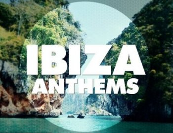 Big EDM Ibiza Anthems