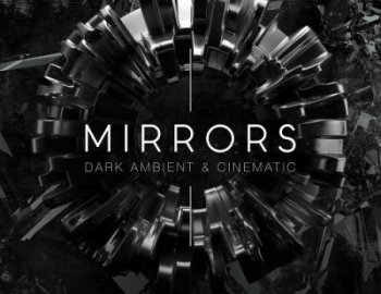 Production Master Mirrors - Dark Ambient & Cinematic