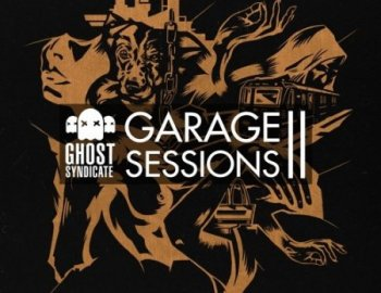 Ghost Syndicate Garage Sessions Vol 2