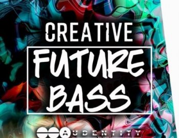 Audentity Records Creative Future Bass