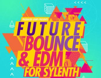 Producer Loops Future Bounce & EDM For Sylenth