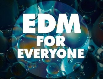 Big EDM EDM For Everyone