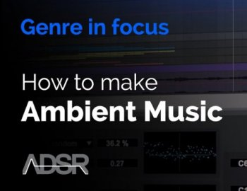 Production Techniques for Ambient Music (ENG)