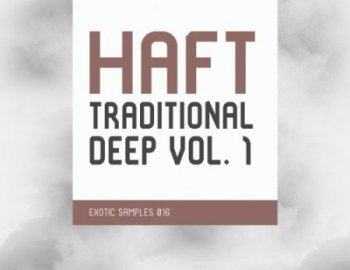 Exotic Refreshment HAFT The Traditional Deep Vol.1