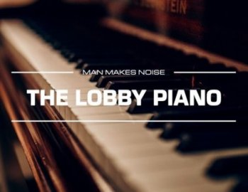 Man Makes Noise The Lobby Piano for Omnisphere 2