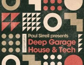 Loopmasters Paul Sirrell Deep Garage House and Tech