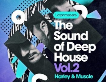 Loopmasters Harley and Muscle Present The Sound Of Deep House Vol 2