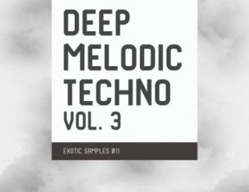 Exotic Refreshment Deep Melodic Techno Vol.3 Exotic Samples 011