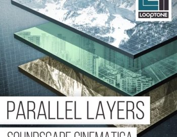 Looptone Parallel Layers Soundscape Cinematica