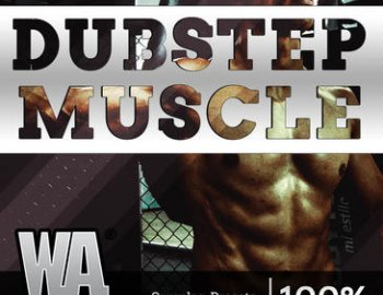 WA Production What About: Dubstep Muscle
