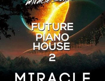 Miracle Sounds - Future Piano House 2