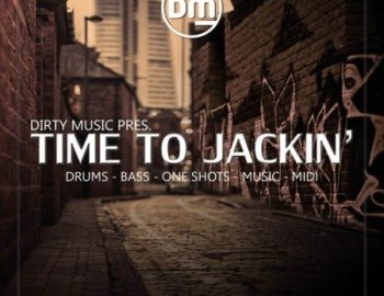 Dirty Music - Time To Jackin