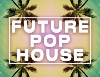 Sample Tools by Cr2 - Future Pop House
