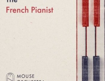 Mouse Orchestra The French Pianist