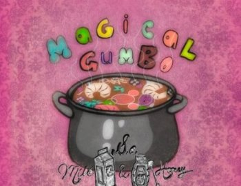 Sound of Milk and Honey Magical Gumbo