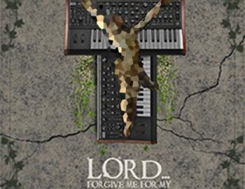 Mark Byrd Lord Forgive Me For My Synths