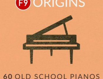 F9 Origins - 60 Old School Pianos (KONTAKT)