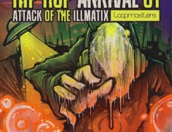 Loopmasters Hip Hop Arrivals 01 Attack Of The Illmatix