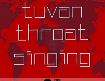Feed Your Soul Music Feed Your Soul Tuvan Throat Singing