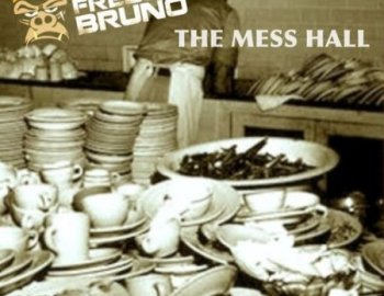 Freddie Bruno The Mess Hall