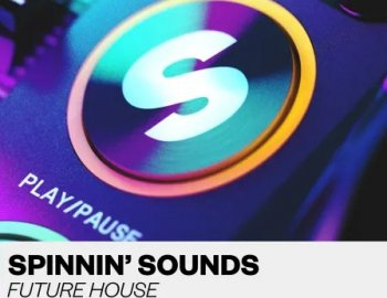 Spinnin Sounds Future House Sample Pack