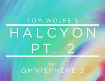 Tom Wolfe Halcyon Pt 2 for Omnisphere 2.6
