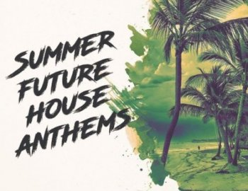 Mainroom Warehouse Summer Future House Anthems