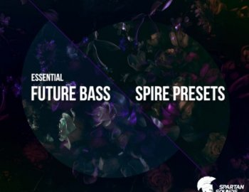 Digital Felicity - Essential Future Bass Spire Presets
