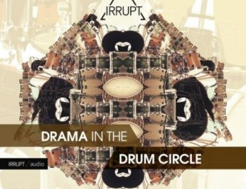 IRRUPT Audio Drama In The Drum Circle