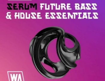 W.A. Production Pumped Serum Future Bass And House Essentials