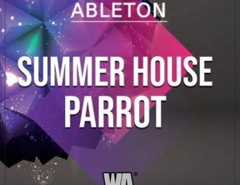 W.A. Production Summer House Parrot Ableton Template