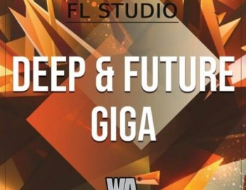 W.A. Production Deep And Future Giga FL Studio Template