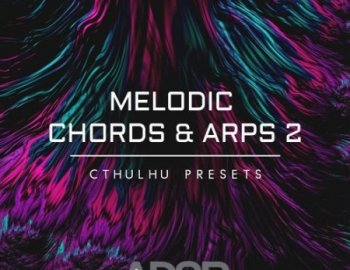 ADSR Sounds Melodic Chords & Arps 2 Cthulhu Presets