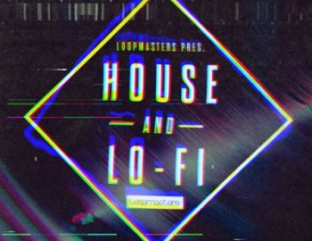 Loopmasters House & LoFi